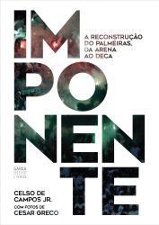 Imponente - a Rec. Do Palmeiras, da Ar. Ao Deca (Português) Capa dura – Edição de luxo